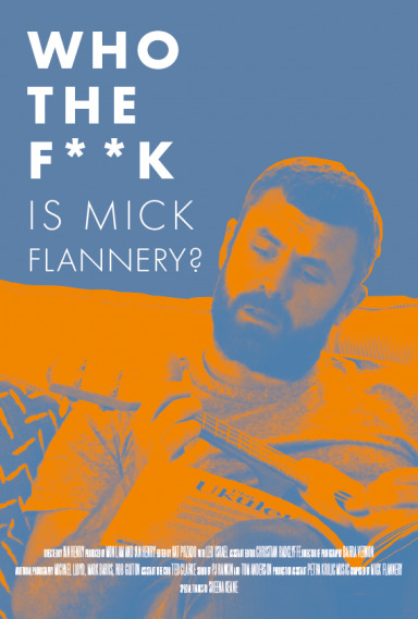 WHO THE F**K IS MICK FLANNERY